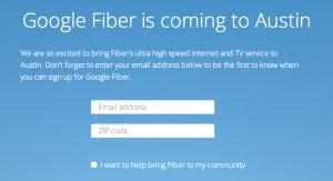 "Help make your neighborhood a ""fiberhood"" by entering your ZIP code in Google Fiber's Austin site, https://fiber.google.com/cities/austin/."